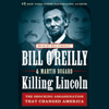 Killing Lincoln - Bill O'Reilly & Martin Dugard