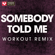 Somebody Told Me (Extended Workout Remix) - Power Music Workout