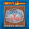 Drew s Famous Essential Country Party Music