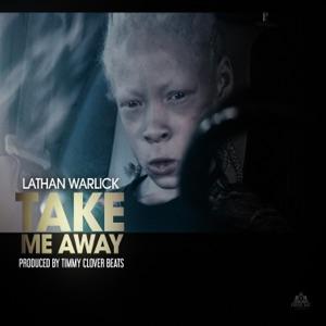 Lathan Warlick - Take Me Away
