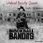 Blackball Bandits - Undead Beauty Queen (feat. Sj Salem)