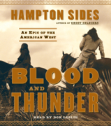 Blood and Thunder: An Epic of the American West (Unabridged)