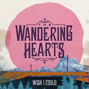 The Wandering Hearts - Wish I Could - Line Dance Music