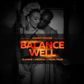 BalanceWell (feat. Olamide, Medikal & Pearl Thusi) - Dammy Krane