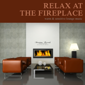 Relax at the Fireplace, Vol. 2 - Warm & Sensitive Lounge Music