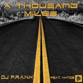 A Thousand Miles (feat. Nynde) [Radio Edit] - DJ F.R.A.N.K
