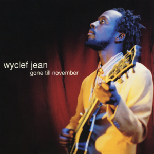 Wyclef Jean - Gone Till November feat. R. Kelly & Canibus [(The Makin' Runs Remix) [Instrumental]]