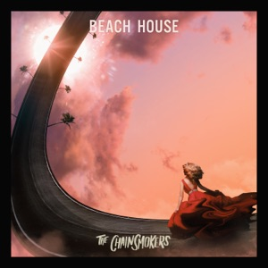 THE CHAINSMOKERS - Beach House Chords and Lyrics
