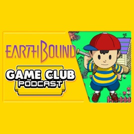 Game Club Podcast: Earthbound - Game Club Podcast #19 on