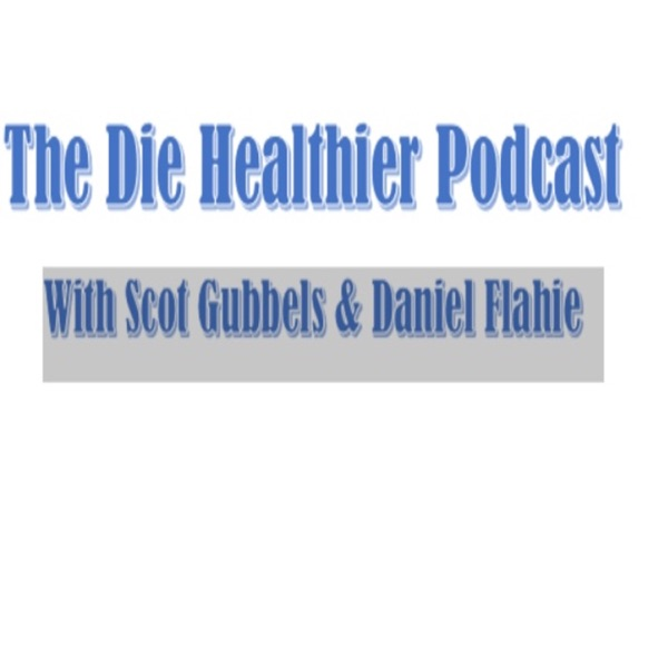 The Die Healthier Podcast