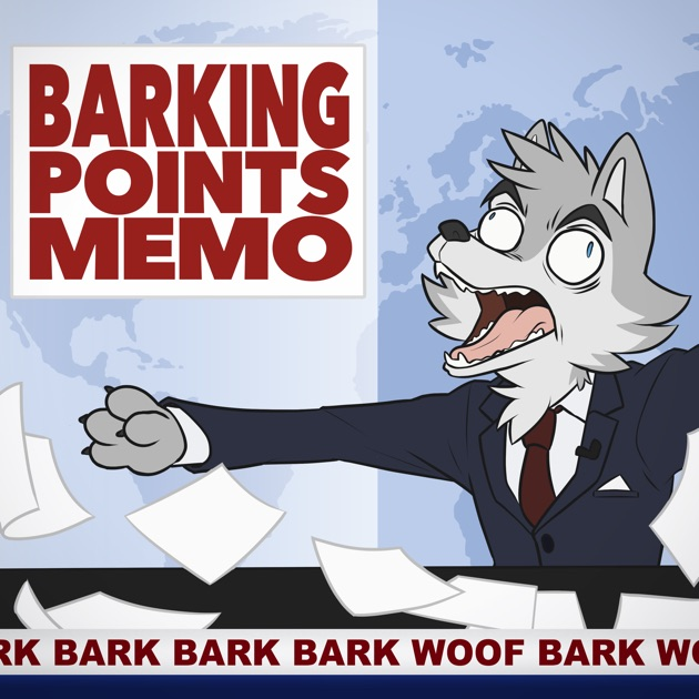 Barking Points Memo by Barking Points Memo on Apple Podcasts
