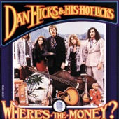 Dan Hicks & His Hot Licks - By Hook Or By Crook