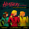 Heathers: The Musical (World Premiere Cast Recording) - Various Artists