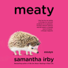 Samantha Irby - Meaty: Essays (Unabridged)  artwork