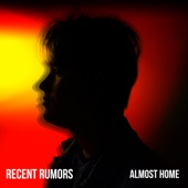 Recent Rumors - Almost Home