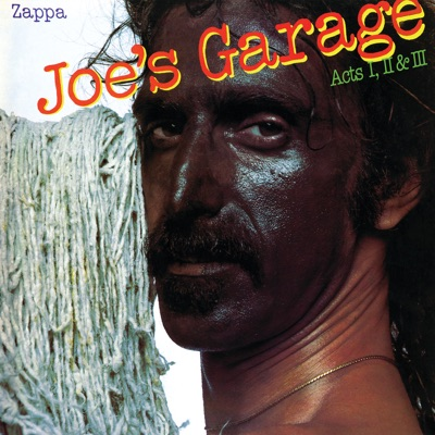 Joe's Garage: Acts I, II & III - Frank Zappa