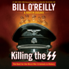 Bill O'Reilly & Martin Dugard - Killing the SS  artwork
