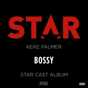 """Bossy (From """"Star"""" Season 2) [feat. Keke Palmer] - Single Mp3 Download"""