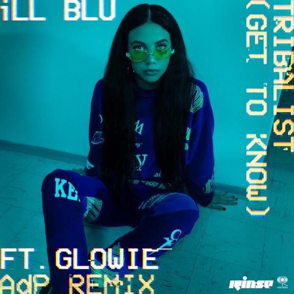 Tribalist (Get To Know) [feat. Glowie] [ADP Remix] - Single