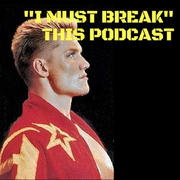 """I Must Break"" This Podcast"