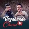 Vagabundo Chora - Single