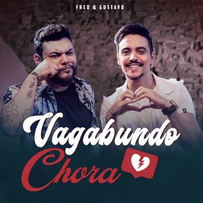 Vagabundo Chora - Single - Fred & Gustavo