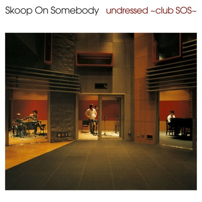 undressed~club SOS~ - Skoop on Somebody