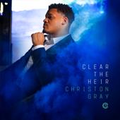 Clear The Heir-Christon Gray