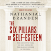Dr. Nathaniel Branden - The Six Pillars of Self-Esteem  artwork