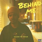 Kaleem the Dream - Behind Me