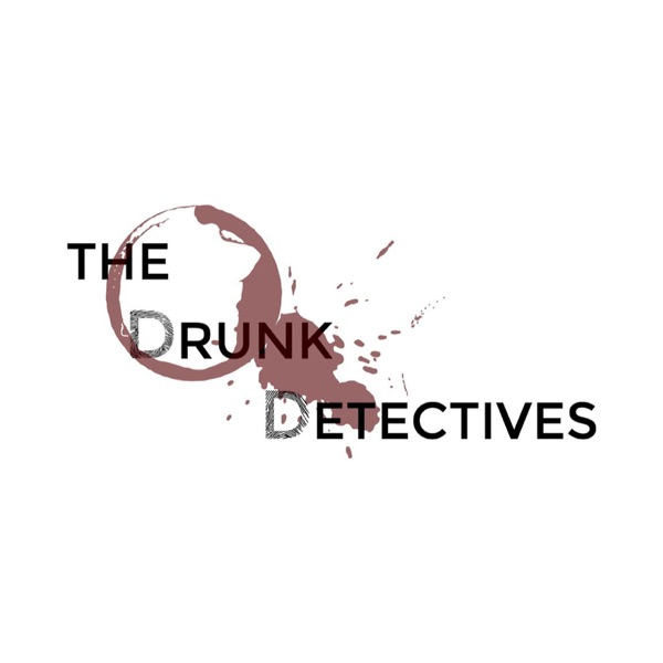 The Drunk Detectives: A True Crime Podcast