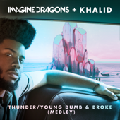 Thunder / Young Dumb & Broke (Medley) - Imagine Dragons & Khalid