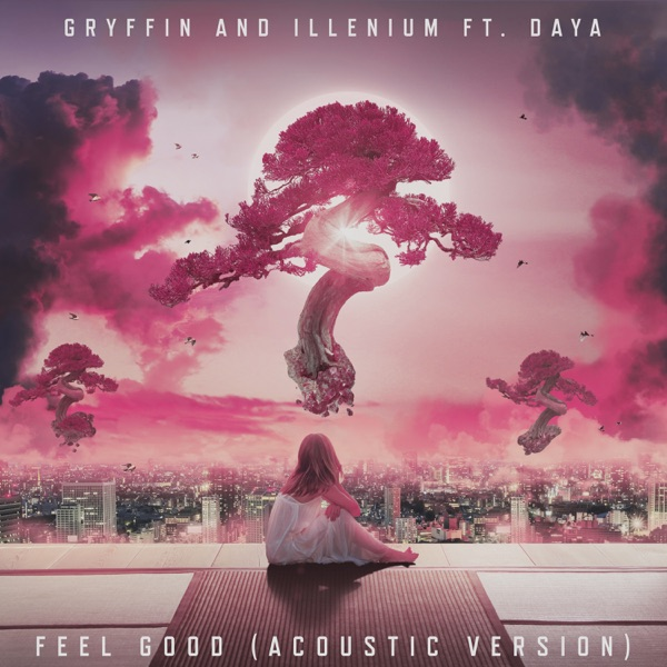 Feel Good (feat. Daya) [Acoustic] - Single