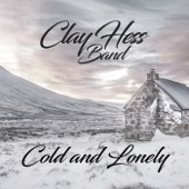 Clay Hess Band - Cold and Lonely