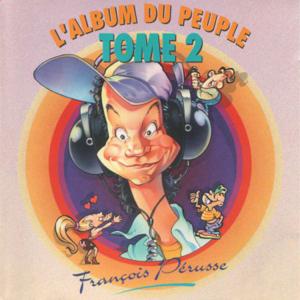 François Pérusse - L'Album du peuple - Tome 2