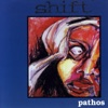 Pathos - EP, Shift