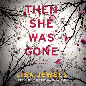 Then She Was Gone: A Novel (Unabridged) - Lisa Jewell audiobook, mp3