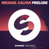 Michael Calfan - Prelude (Extended Mix)