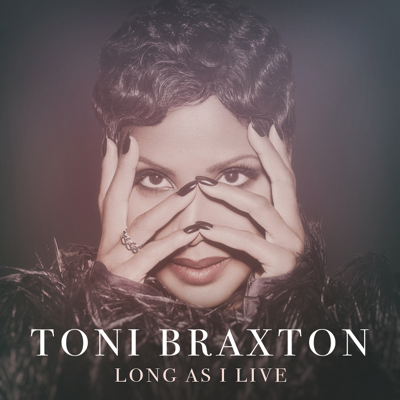 Long As I Live - Toni Braxton song