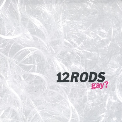 Gay (Ep) - 12 Rods