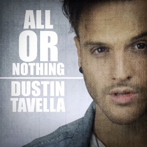 dUSTIN tAVELLA - All or Nothing