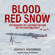 Günter K. Koschorrek - Blood Red Snow: The Memoirs of a German Soldier on the Eastern Front