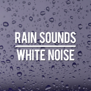Rain Sounds & White Noise - Rain Sounds & White Noise - Rain Sounds & White Noise