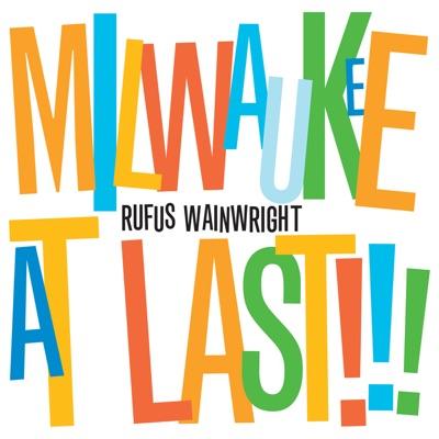 Milwaukee At Last!!! (Live) - Rufus Wainwright