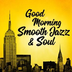 Good Morning Smooth Jazz & Soul