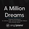 A Million Dreams (Originally Performed by Ziv Zaifman, Hugh Jackman & Michelle Williams) [Piano Karaoke Version] - Sing2Piano
