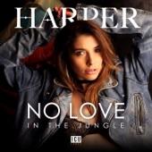 Harper - No Love in the Jungle