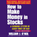 William J. O'Neil - How to Make Money in Stocks, Third Edition: A Winning System in Good Times or Bad
