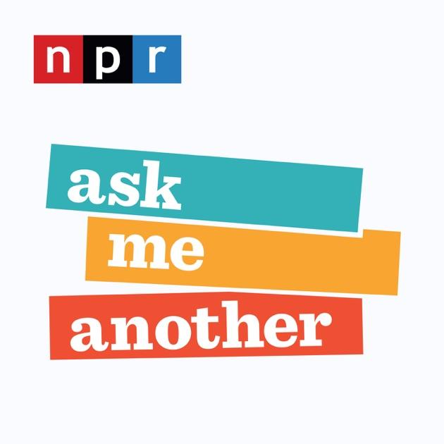 Ask Me Another de NPR en Apple Podcasts
