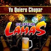 Yo Quiero Chupar - Super Lamas